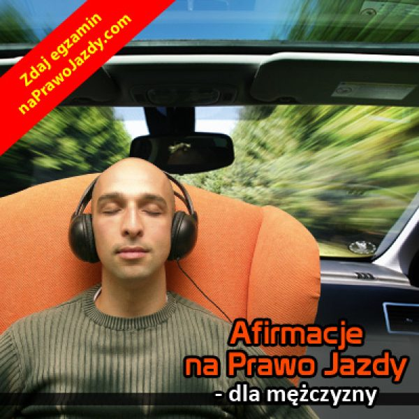 Afirmacje mp3 na Prawo Jazdy dla Mężczyzny