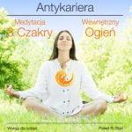 Medytacja prowadzona: Wewnętrzny Ogień dla kobiet - Antykariera 3