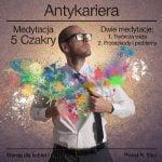 Medytacja czakry gardła - Twórcza Wizja - Antykariera 5
