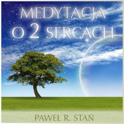 Medytacja o 2 Sercach - medytacja prowadzona mp3