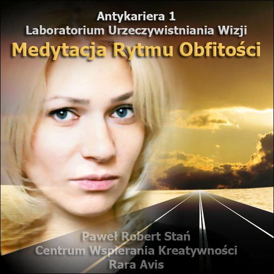 Medytacja Rytmu Obfitosci - Antykariera 1 - Praca Życia