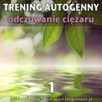 Trening Autogenny Schultza 1 - Odczuwanie ciężaru