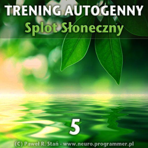 Trening Autogenny Schultza 5 - Splot Słoneczny - medytacja prowadzona mp3