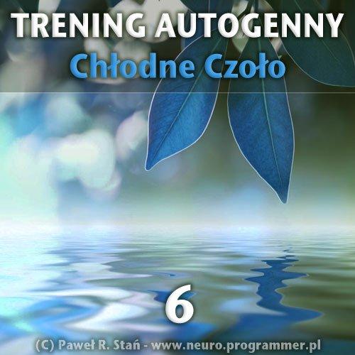 Trening Autogenny Schultza 6 - Chłodne Czoło - medytacja prowadzona