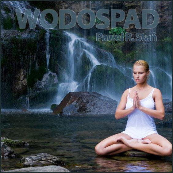 Wodospad - Relaksacja dla ciała i umysłu