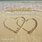 Wybaczanie - Otwarcie Serca - Medytacja Czakry Serca - Anahata