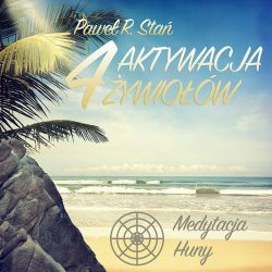 Aktywacja 4 Żywiołów - Medytacja Huny, medytacja prowadzona