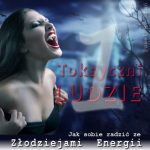 Toksyczni Ludzie 1 - wampiry energetyczne