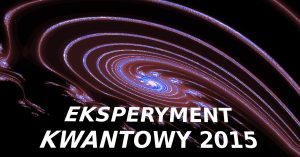EKSPERYMENT KWANTOWY