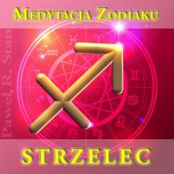 Medytacja prowadzona - Strzelec, Zodiak, Horoskop