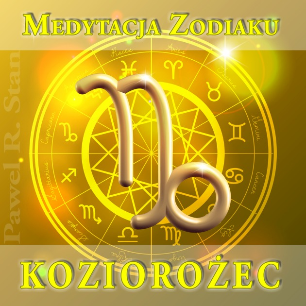 Medytacja prowadzona - Koziorożec, Zodiak, Horoskop