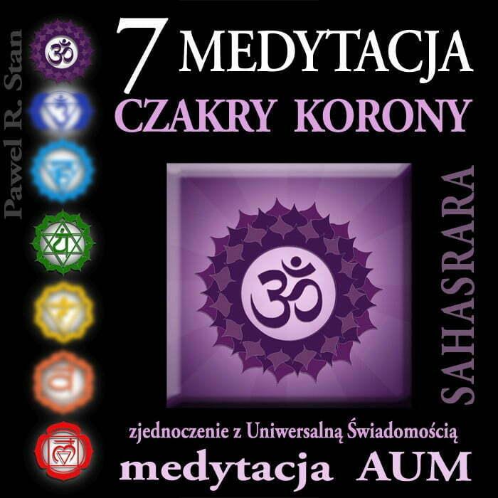 Medytacja 7 czakry - Medytacja AUM - SAHASRARA