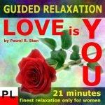 Relaksacja, medytacja - Miłość to Ty (tylko dla kobiet)