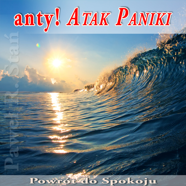 Atak Paniki - medytacja na nagły napad paniki