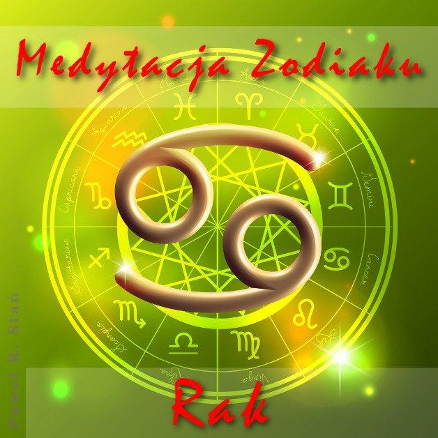 RAK - medytacja zodiaku (nie horoskop)