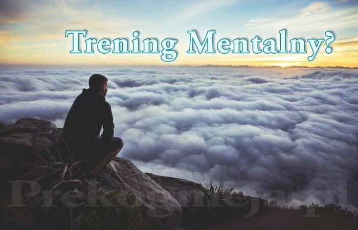 Trening mentalny - definicja treningu mentalnego