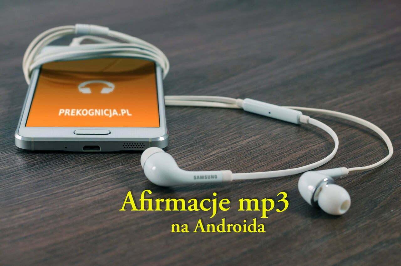 Afirmacje mp3 na Androida