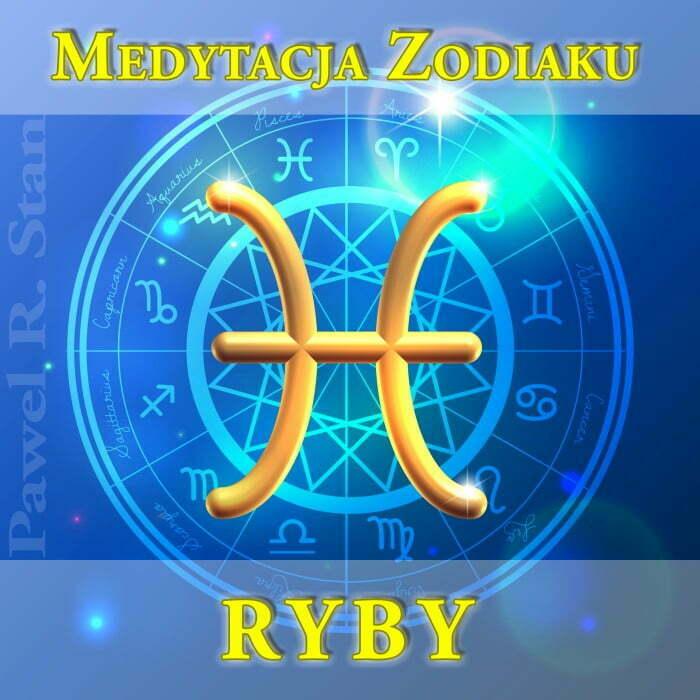Medytacja prowadzona - RYBY - medytacja zodiaku