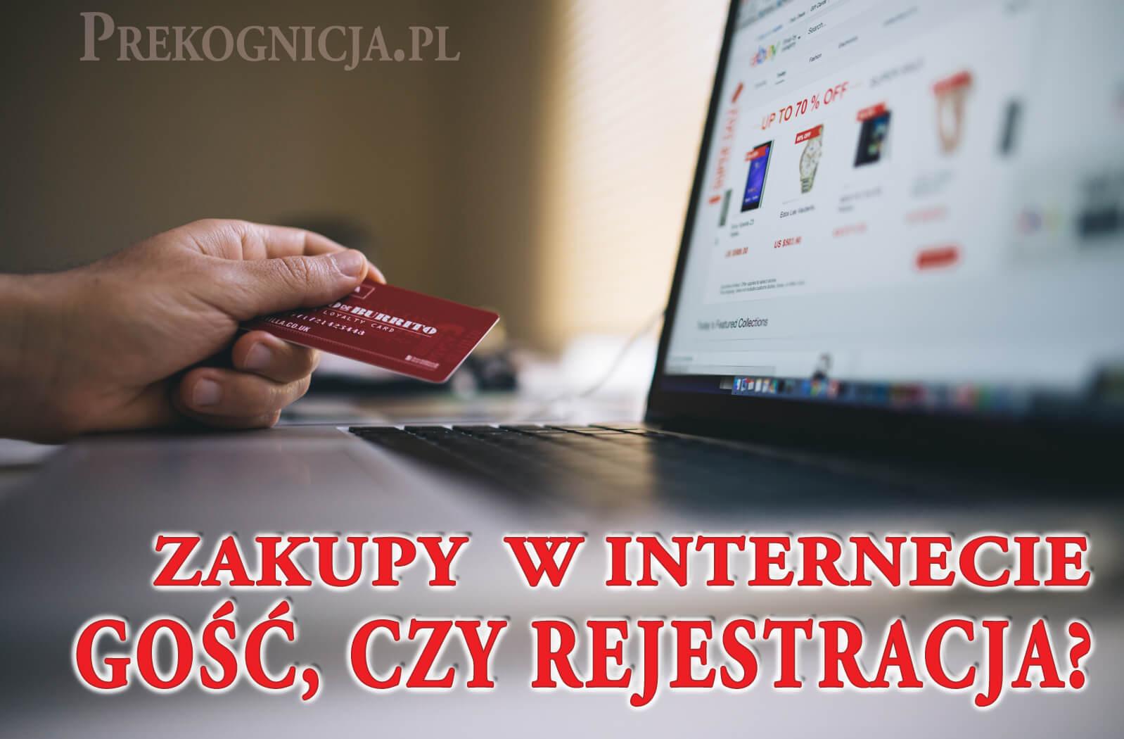 Zakupy w Internecie - kupować jako Gość, czy rejestracja Użytkownika?