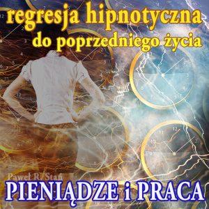 Regresja Hipnotyczna do poprzedniego życia - PIENIĄDZE