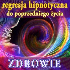 Regresja Hipnotyczna do poprzedniego życia - ZDROWIE