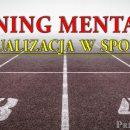 Wizualizacja w sporcie - trening mentalny