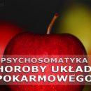 Jak rozumieć chorobę? Psychosomatyka - układ pokarmowy