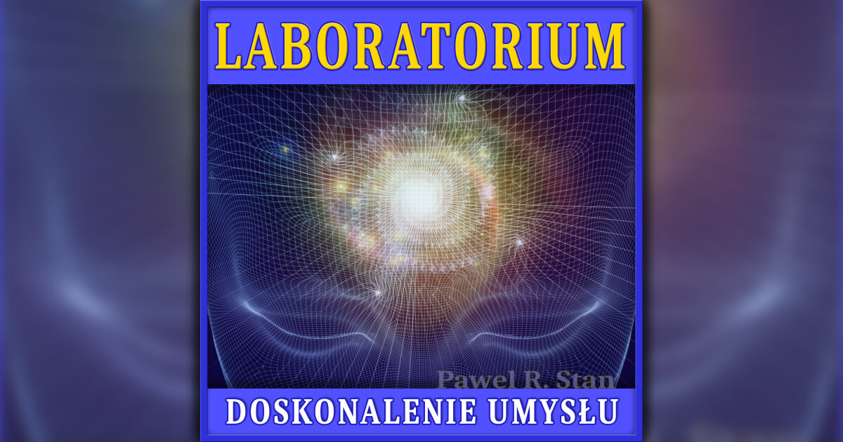 Doskonalenie Umysłu - LABORATORIUM (DU, metoda Silvy)