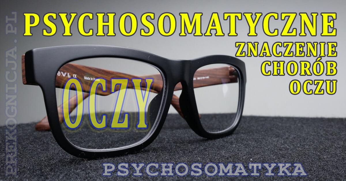 Psychosomatyka - choroby oczu: krótkowzroczność, dalekowzroczność