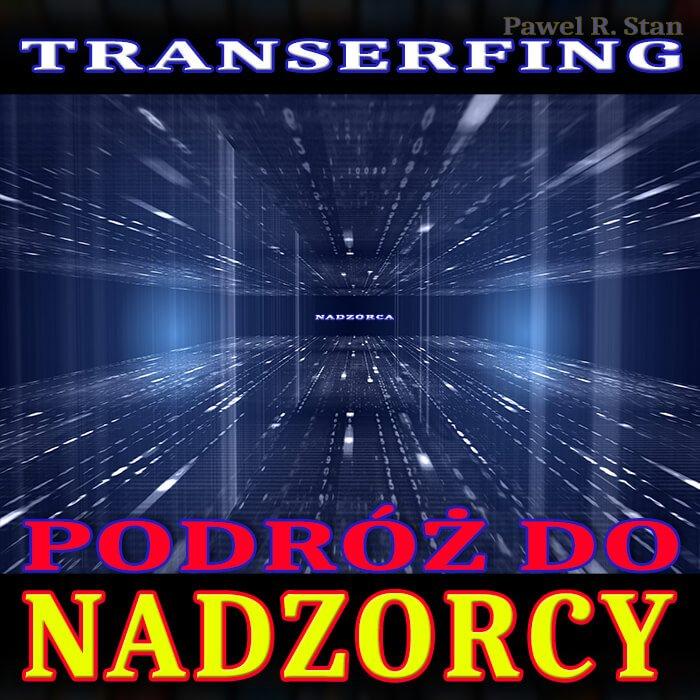 Transerfing: kim jest NADZORCA - wizualizacja