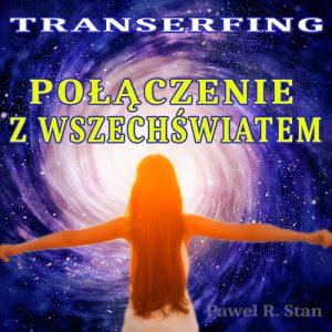 Transerfing Rzeczywistości, wizualizacja: Połączenie z Wszechświatem