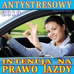 Intencja na Prawo Jazdy - trening antystresowy 2019