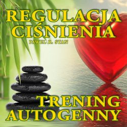 Trening autogenny - Serce i regulacja ciśnienia