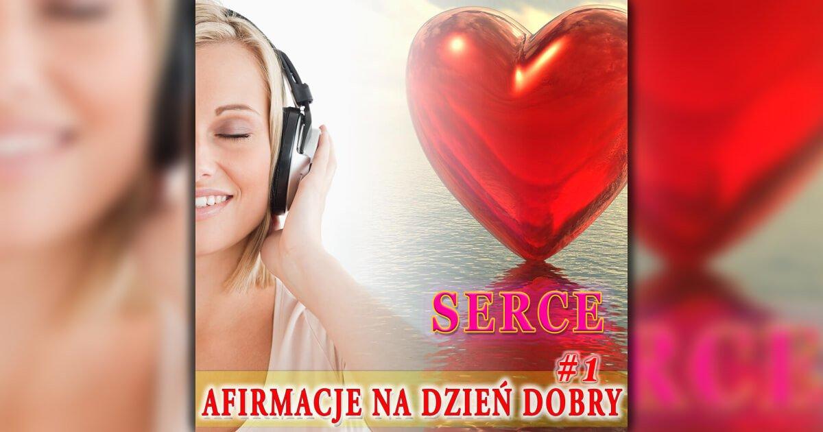 Afirmacje na Dzień Dobry (audio) - SERCE