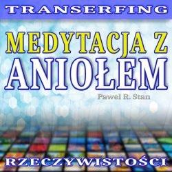 Transerfing Rzeczywistości - Medytacja z Aniołem