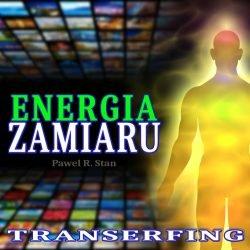 Transerfing rzeczywistości: Energia Zamiaru