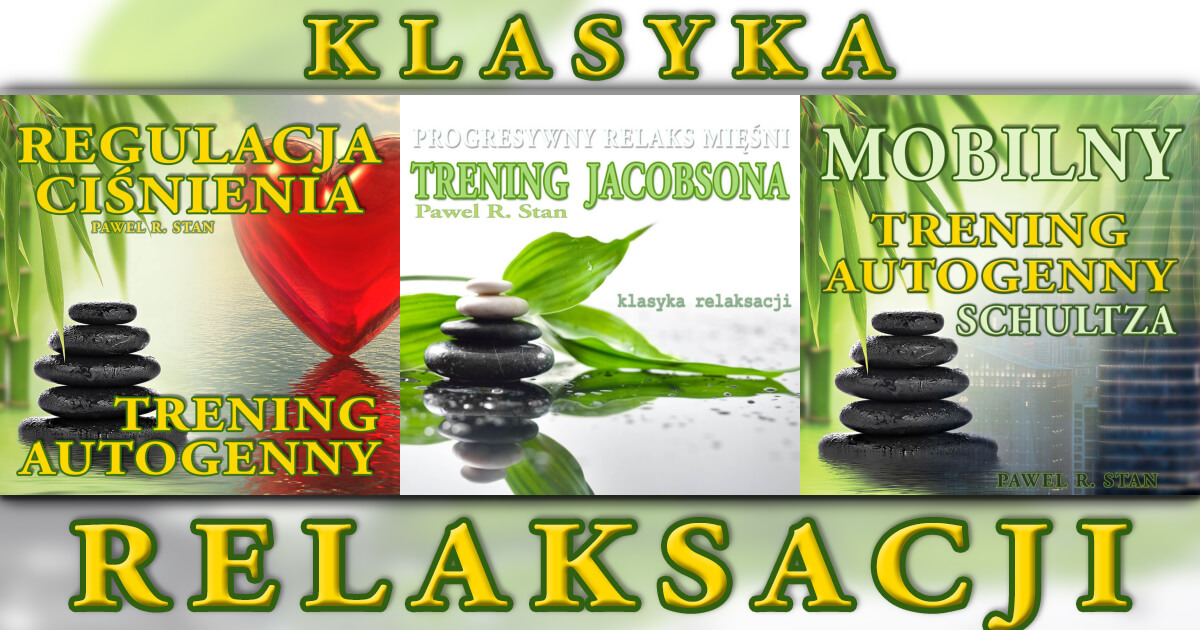 Klasyka relaksacji: trening autogenny Schultza, Trening Jacobsona, Regulacja Ciśnienia