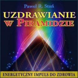 Wizualizacja: Uzdrawianie w Piramidzie (medytacja)