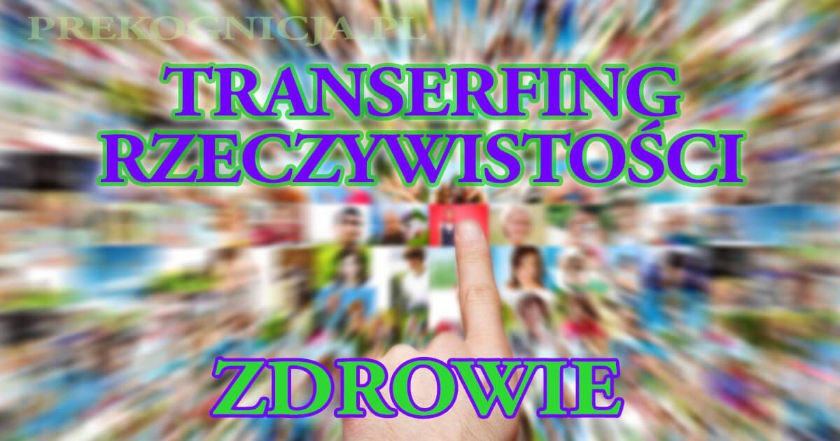 Zdrowie w kontekście Transerfingu Rzeczywistości