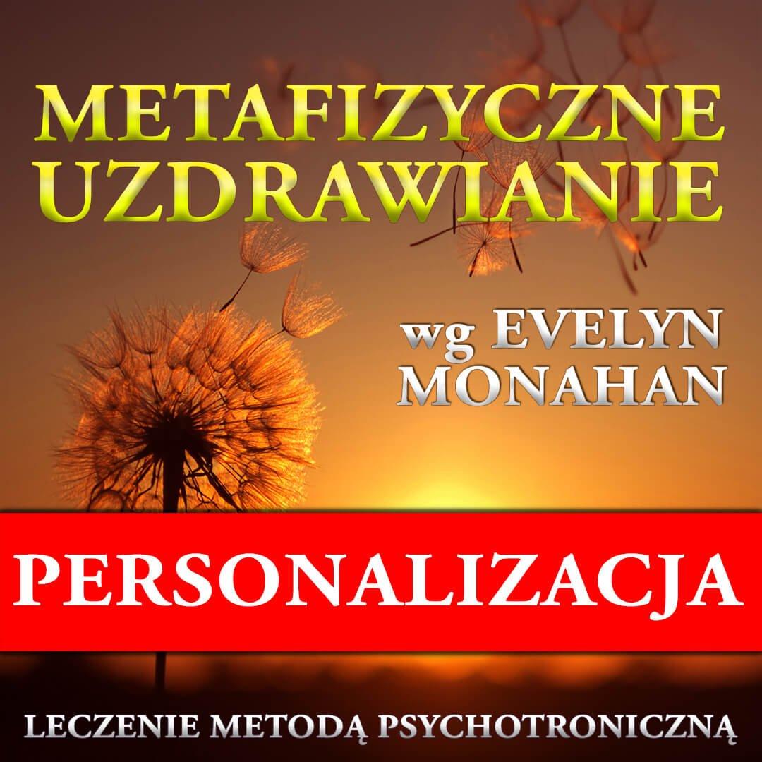 Sesja personalizowana Metafizycznego Uzdrawiania