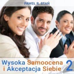 Wysoka Samoocena i Akceptacja Siebie - Afirmacje Mp3