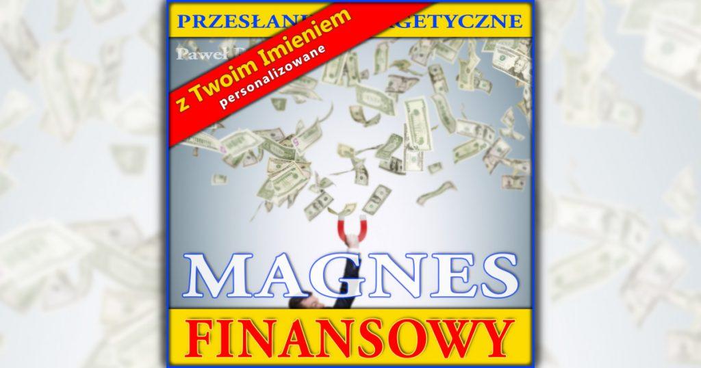 Magnes Finansowy z Twoim imieniem