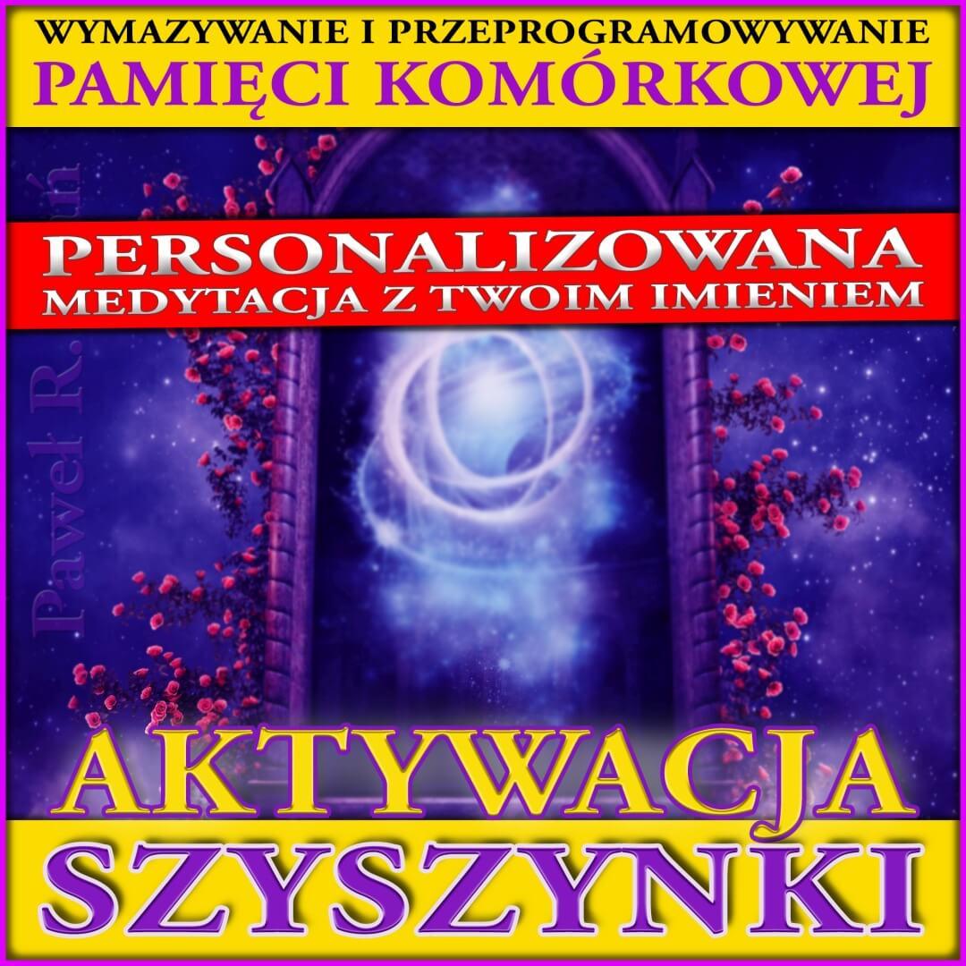 Aktywacja Szyszynki - medytacja z imieniem