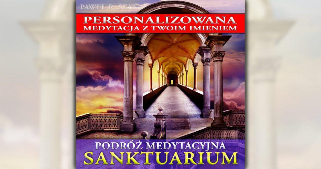 """Nagranie z imieniem: medytacja personalizowana """"Sanktuarium"""""""
