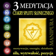 Medytacja Czakry Splotu Słonecznego – Manipura
