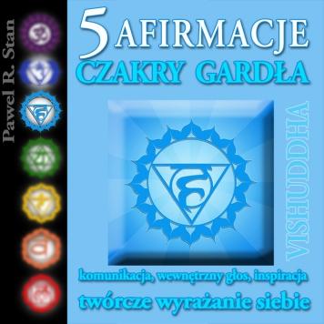 Afirmacje mp3 Czakry Gardła - 5 Czakra - VISHUDDHA