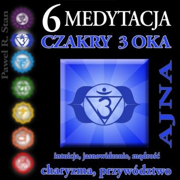 Medytacja Czakry 3 Oka - Ajna - czakra trzeciego oka