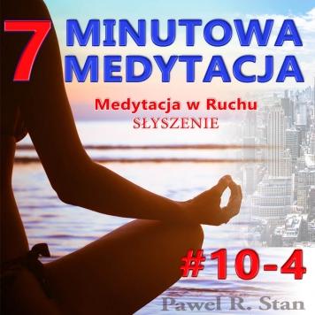 Słyszenie w medytacji - medytacja w ruchu