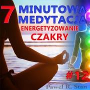 Czakry – ENERGETYZOWANIE. 7-MINUTOWA MEDYTACJA #12