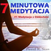 7-MINUTOWA MEDYTACJA #1: ODDECH